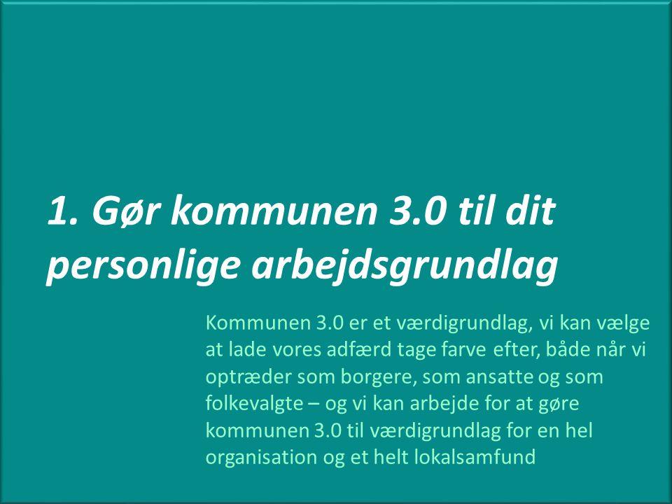 1. Gør kommunen 3.0 til dit personlige arbejdsgrundlag