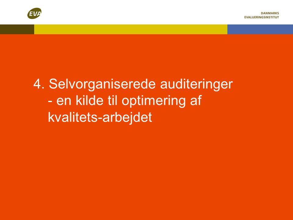 4. Selvorganiserede auditeringer - en kilde til optimering af kvalitets-arbejdet