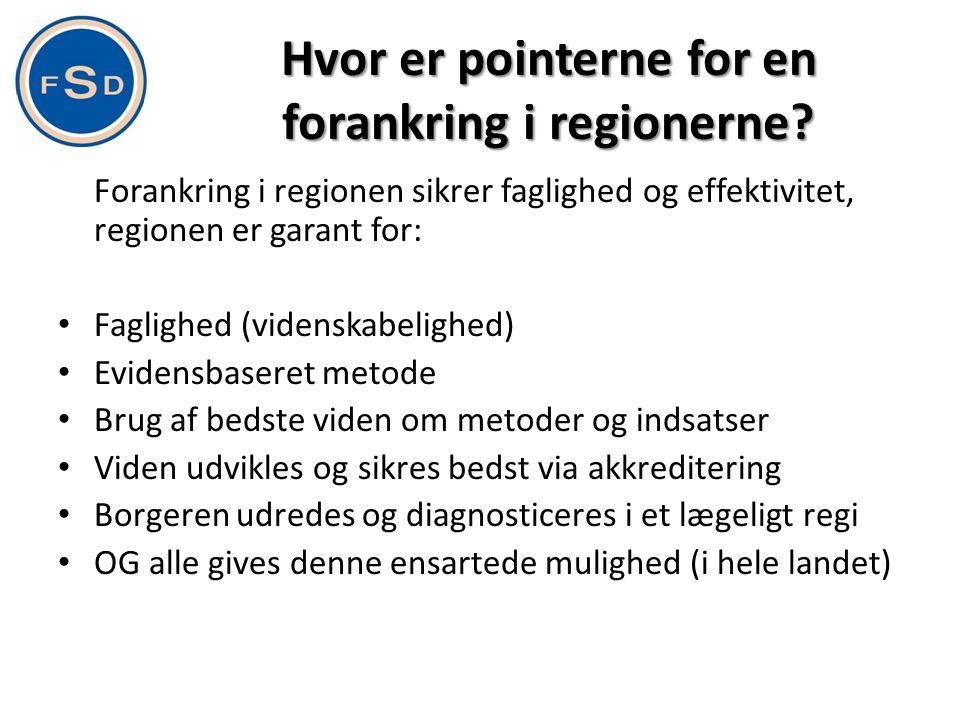 Hvor er pointerne for en forankring i regionerne
