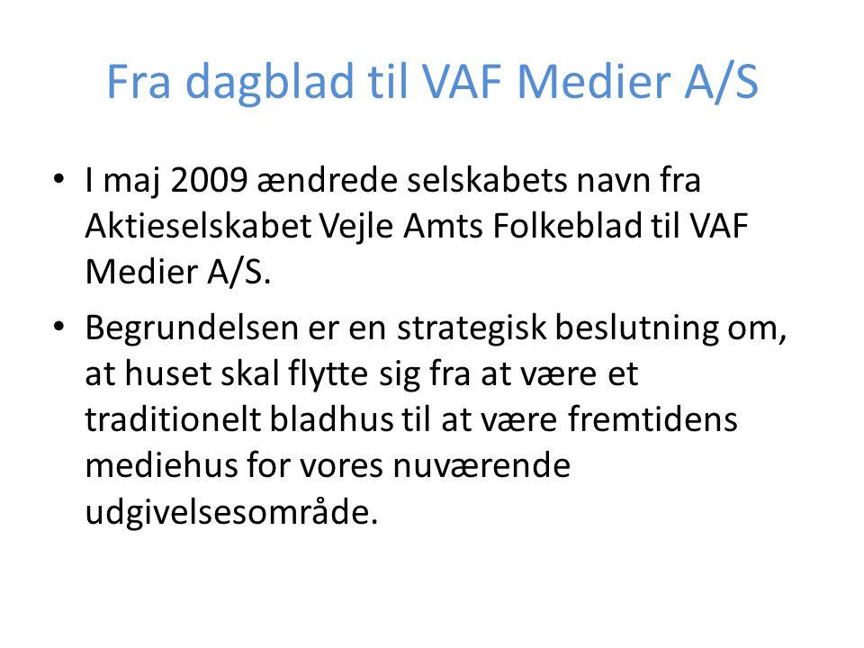 Fra dagblad til VAF Medier A/S