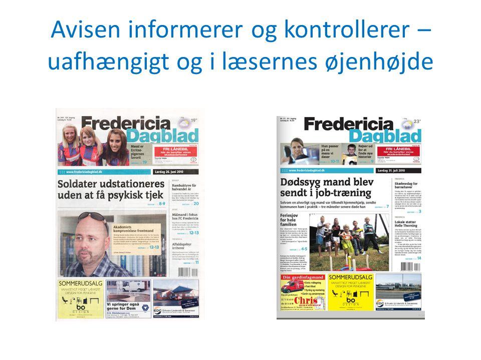 Avisen informerer og kontrollerer – uafhængigt og i læsernes øjenhøjde