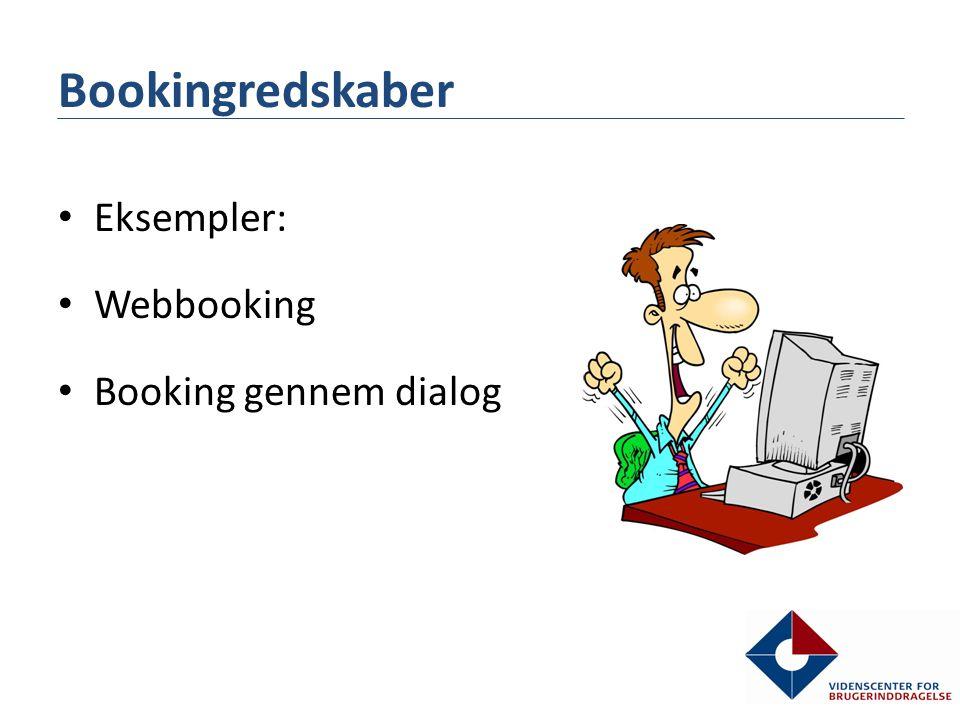 Bookingredskaber Eksempler: Webbooking Booking gennem dialog