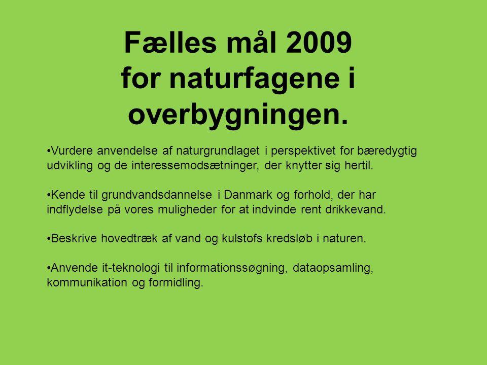 Fælles mål 2009 for naturfagene i overbygningen.