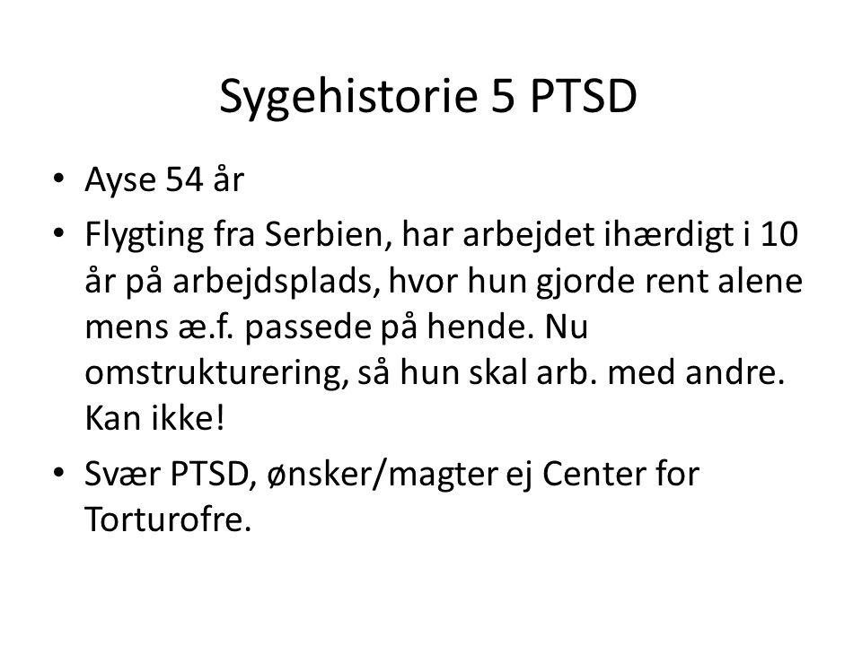 Sygehistorie 5 PTSD Ayse 54 år