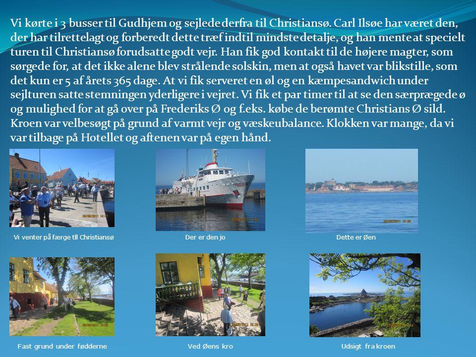 Vi kørte i 3 busser til Gudhjem og sejlede derfra til Christiansø