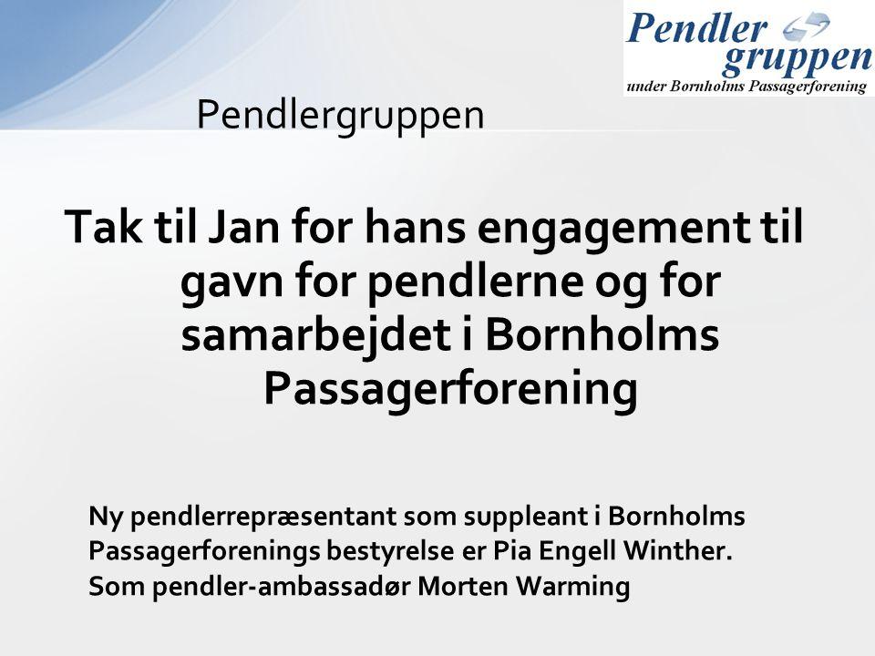 Pendlergruppen Tak til Jan for hans engagement til gavn for pendlerne og for samarbejdet i Bornholms Passagerforening.
