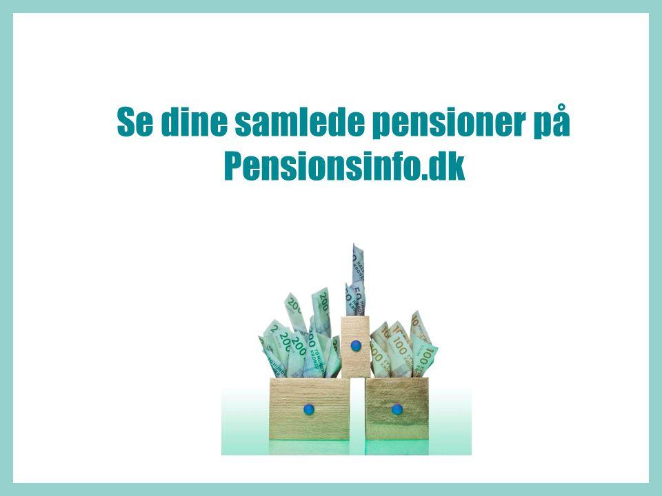 Se dine samlede pensioner på Pensionsinfo.dk
