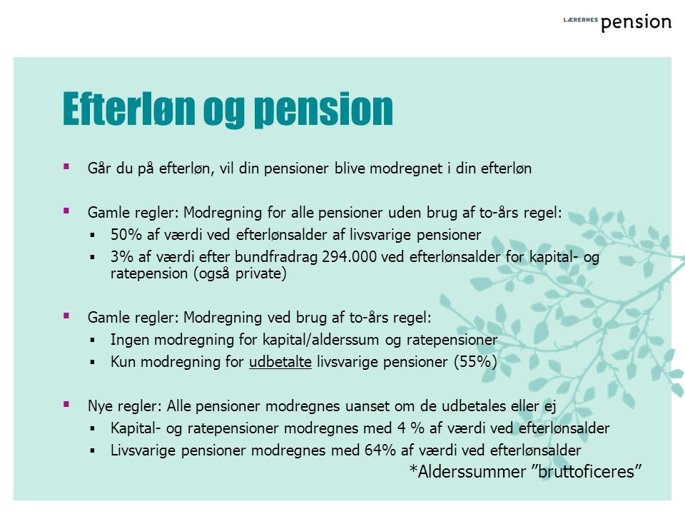 Efterløn og pension *Alderssummer bruttoficeres