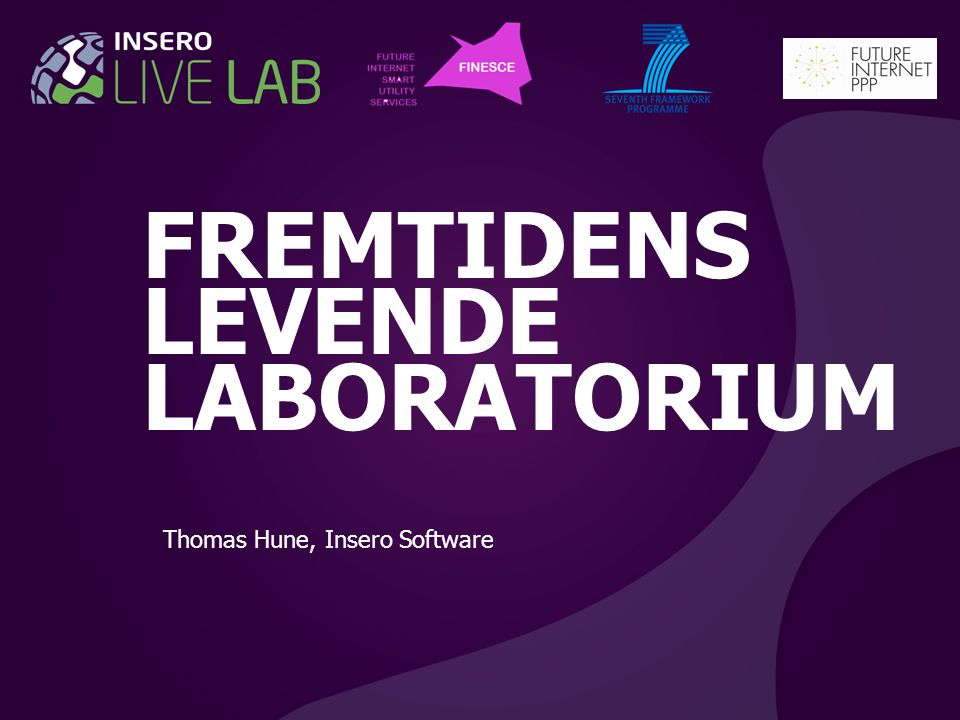 FREMTIDENS LEVENDE LABORATORIUM Thomas Hune, Insero Software