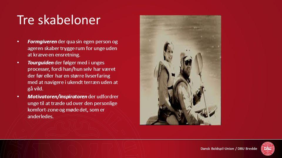 Tre skabeloner Formgiveren der qua sin egen person og ageren skaber trygge rum for unge uden at kræve en ensretning.