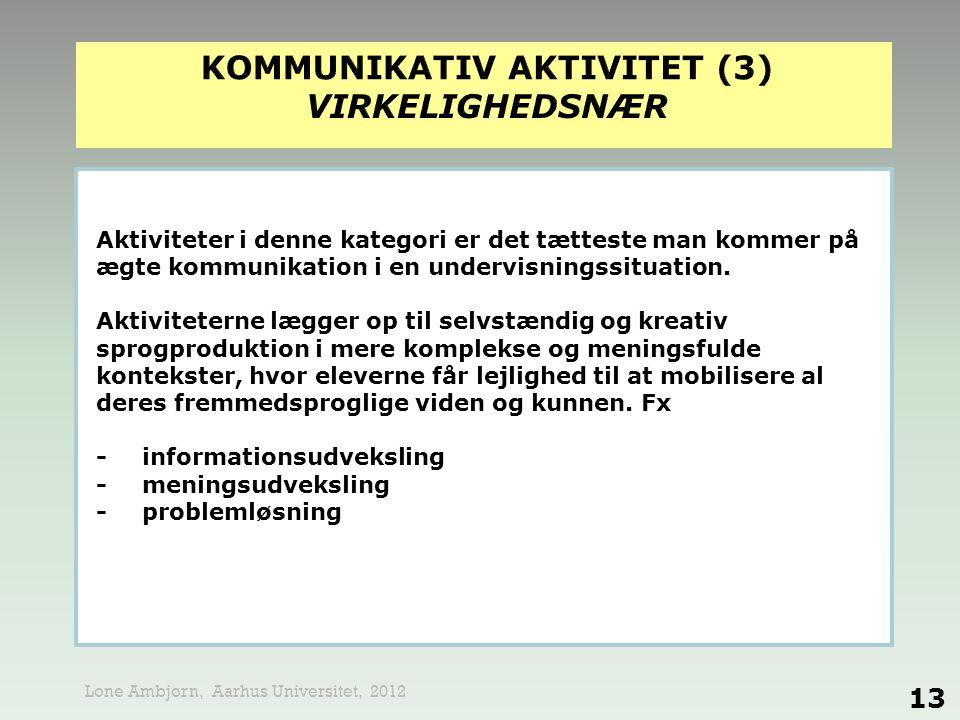 KOMMUNIKATIV AKTIVITET (3) VIRKELIGHEDSNÆR