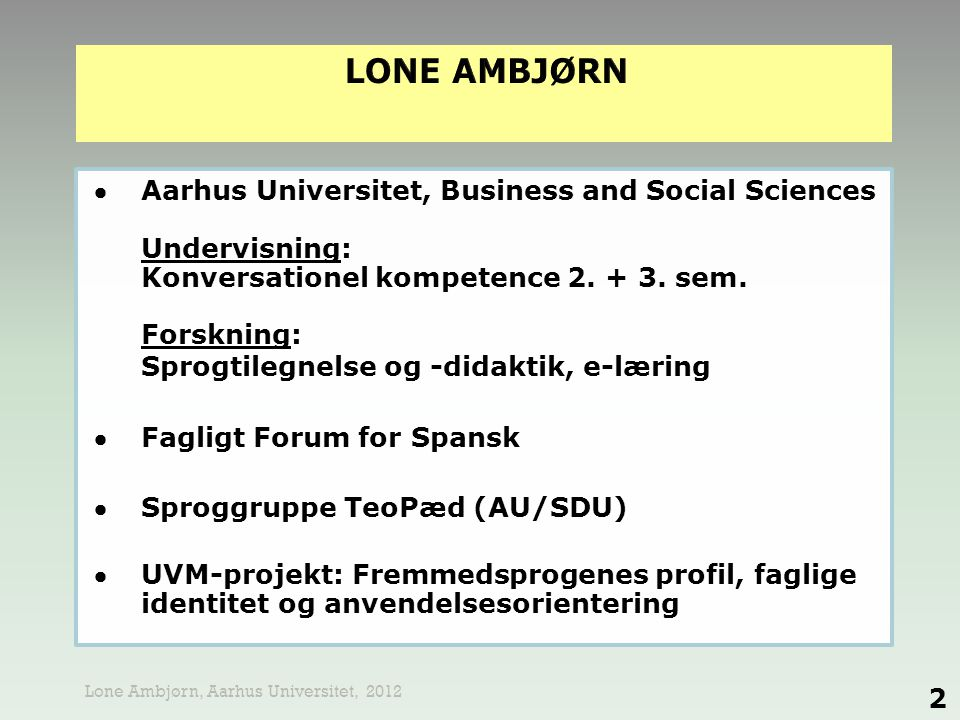 LONE AMBJØRN  Aarhus Universitet, Business and Social Sciences
