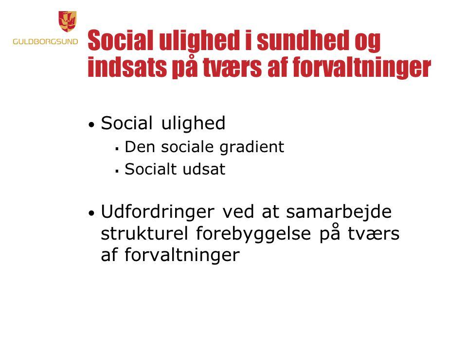 Social ulighed i sundhed og indsats på tværs af forvaltninger