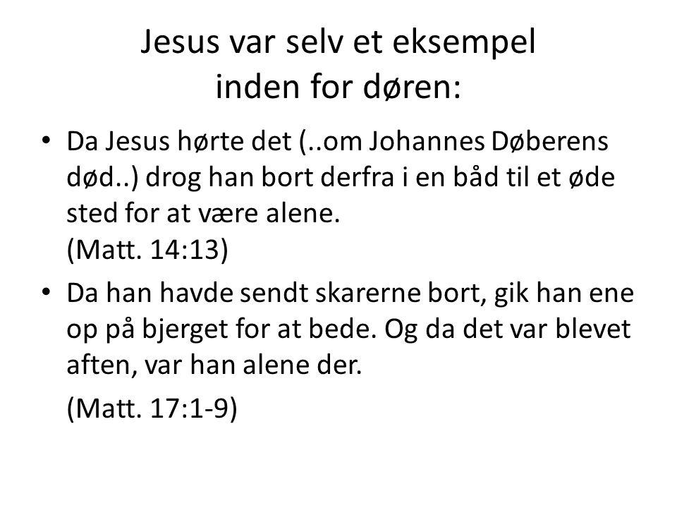 Jesus var selv et eksempel inden for døren: