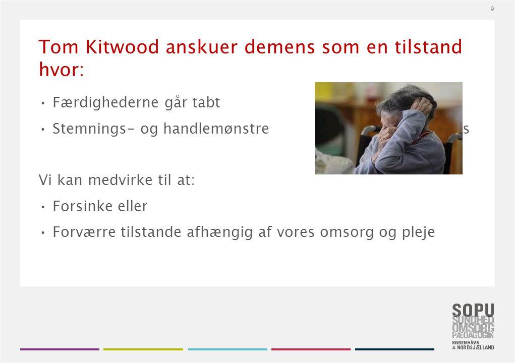 hvor: Tom Kitwood anskuer demens som en tilstand