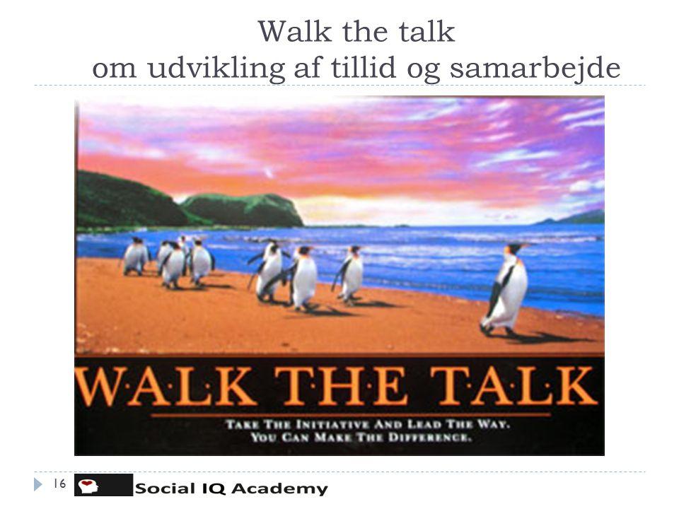 Walk the talk om udvikling af tillid og samarbejde