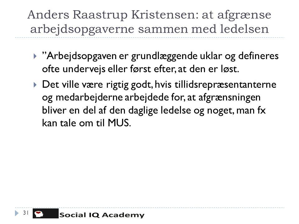 Anders Raastrup Kristensen: at afgrænse arbejdsopgaverne sammen med ledelsen