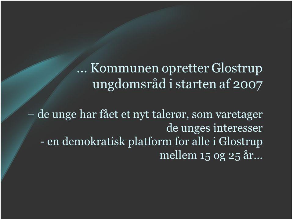 ... Kommunen opretter Glostrup ungdomsråd i starten af 2007