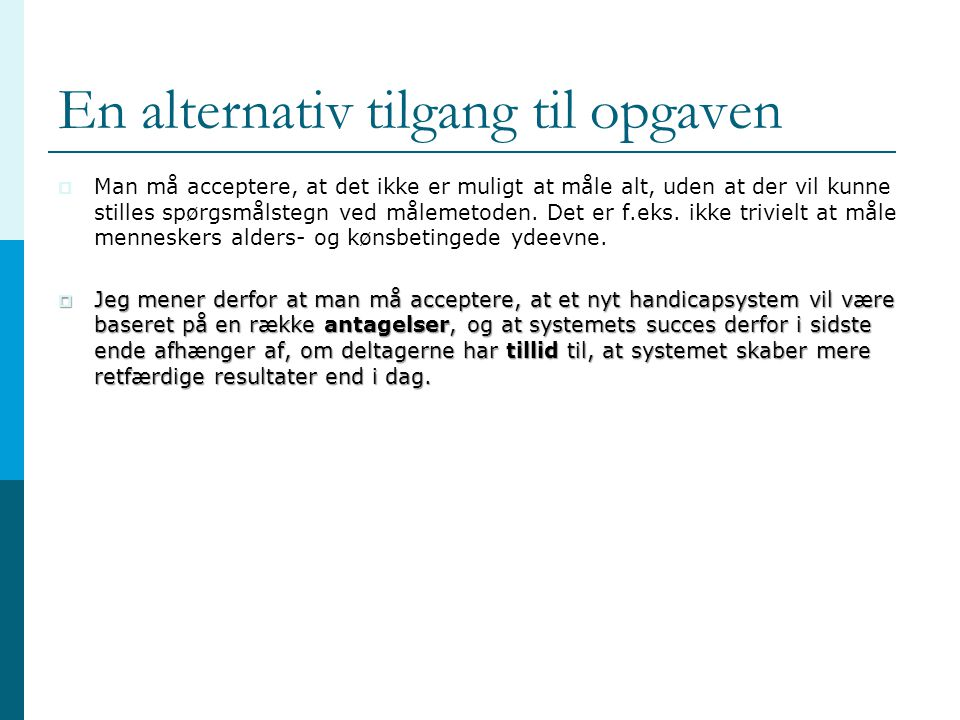 En alternativ tilgang til opgaven