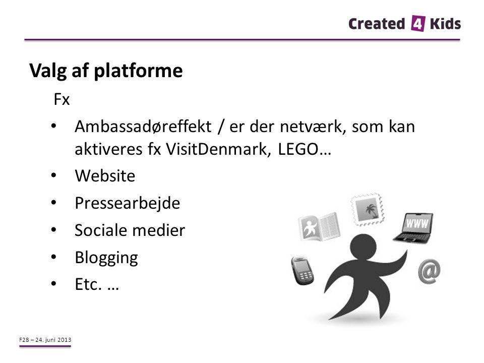 Valg af platforme Fx. Ambassadøreffekt / er der netværk, som kan aktiveres fx VisitDenmark, LEGO… Website.