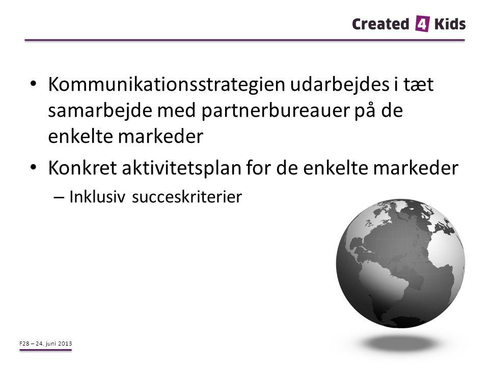 Konkret aktivitetsplan for de enkelte markeder