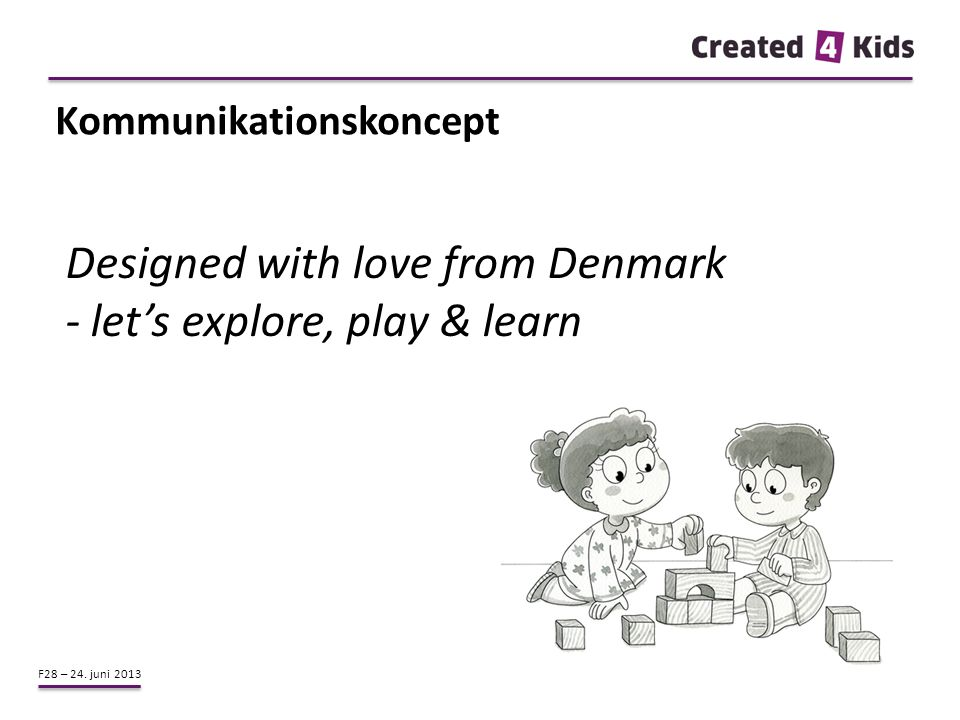Designed with love from Denmark - let's explore, play & learn