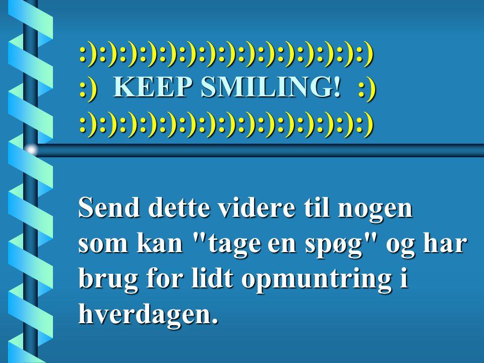 :):):):):):):):):):):):):):):) :) KEEP SMILING