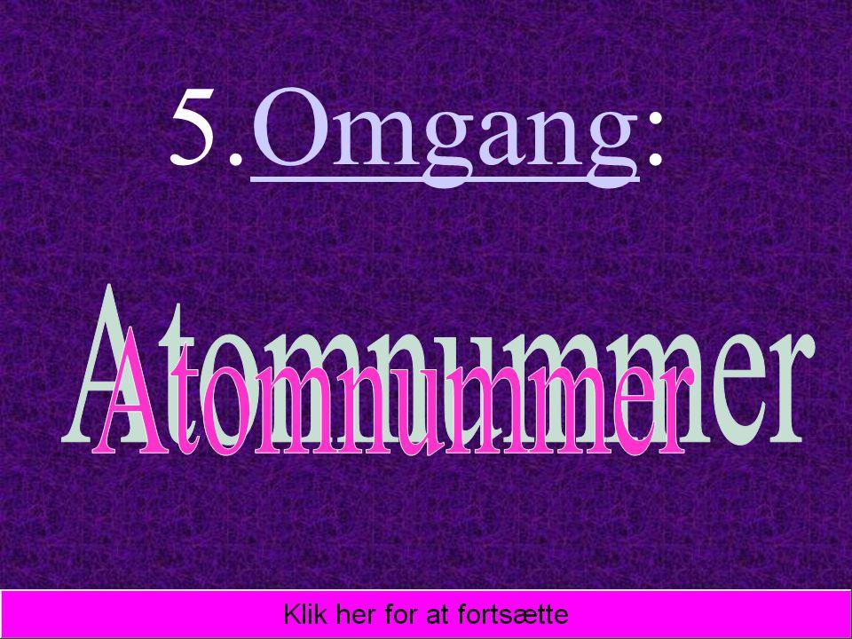 5.Omgang: Atomnummer