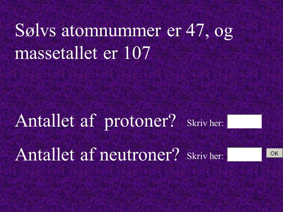 Sølvs atomnummer er 47, og massetallet er 107