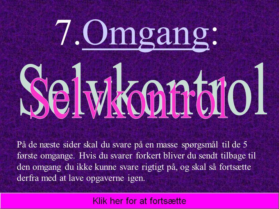 7.Omgang: Selvkontrol.
