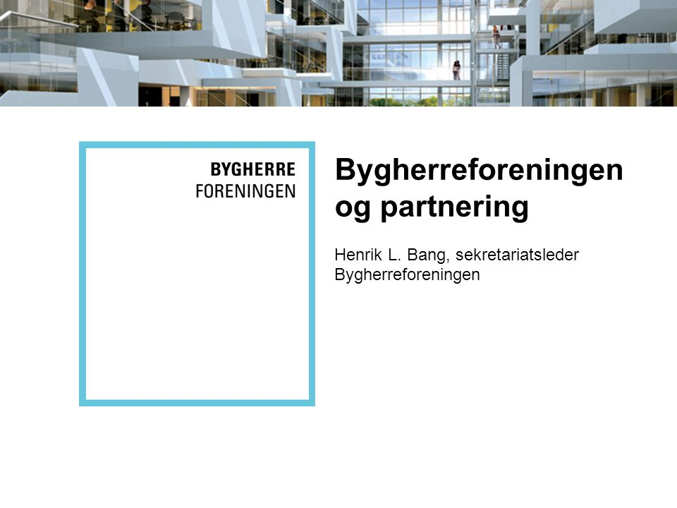 Bygherreforeningen og partnering