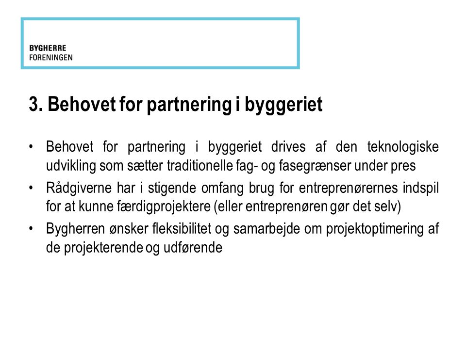 3. Behovet for partnering i byggeriet