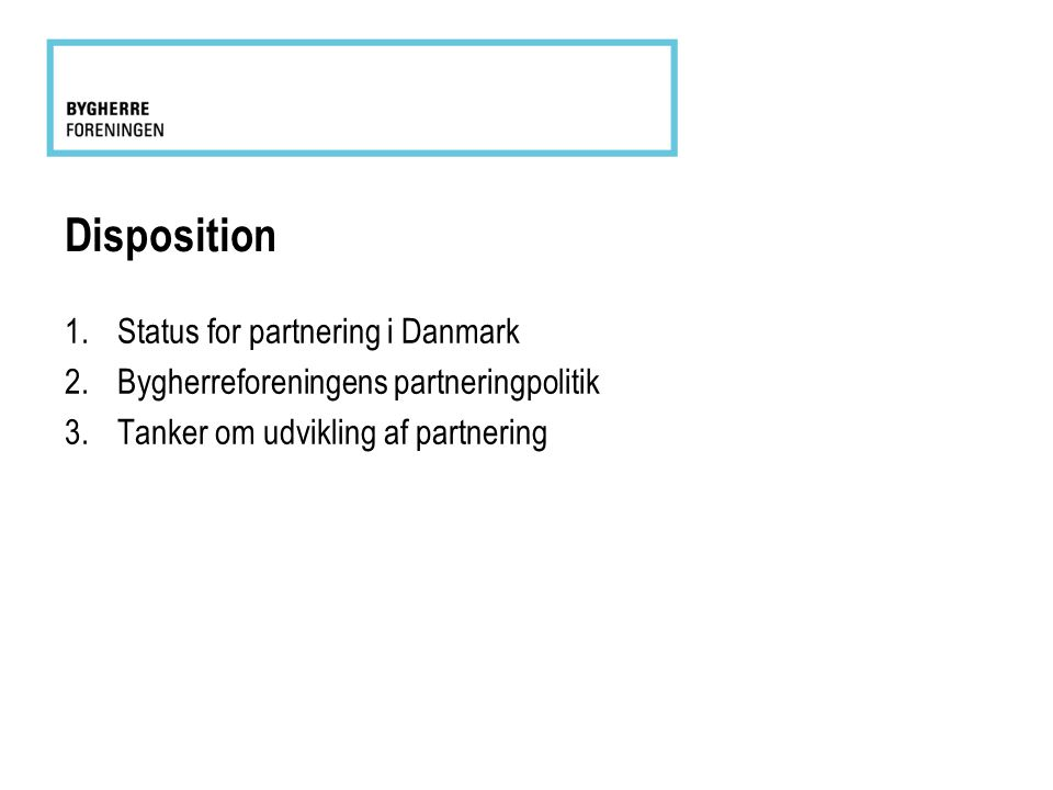 Disposition Status for partnering i Danmark