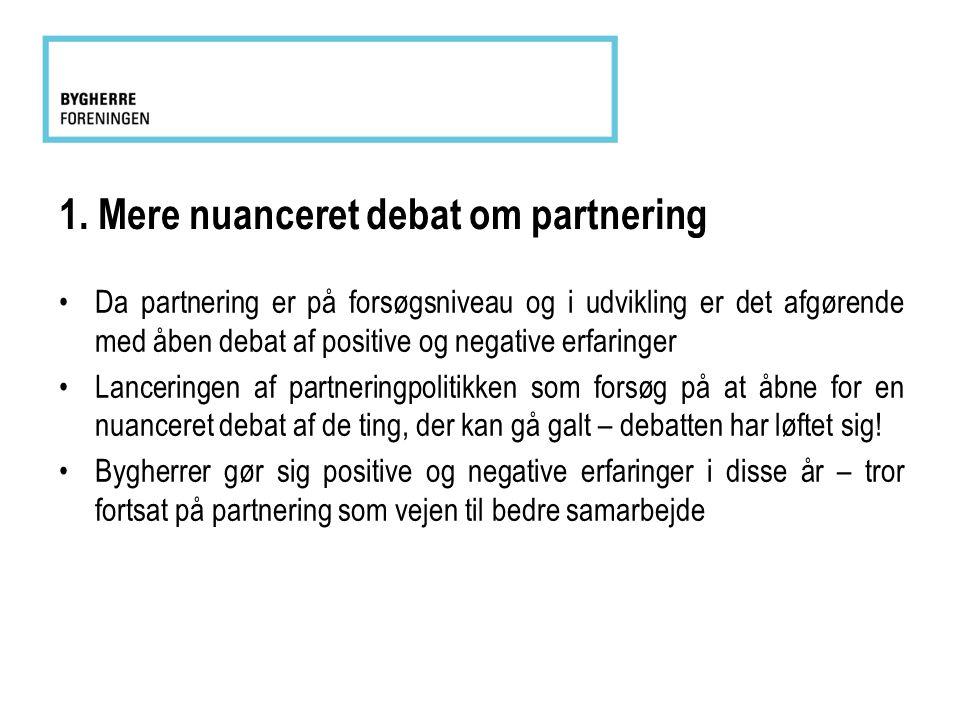 1. Mere nuanceret debat om partnering