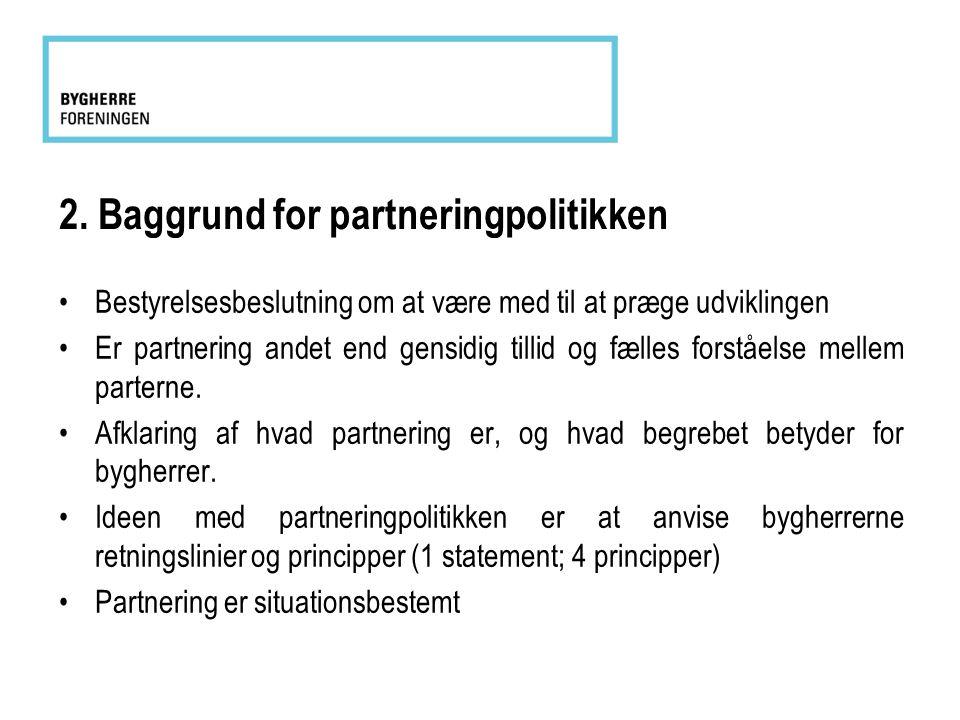 2. Baggrund for partneringpolitikken