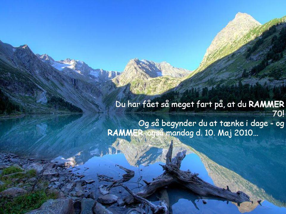 Du har fået så meget fart på, at du RAMMER 70!
