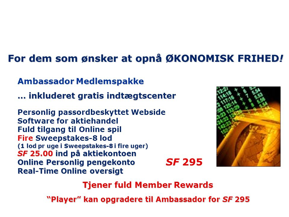 Player kan opgradere til Ambassador for SF 295