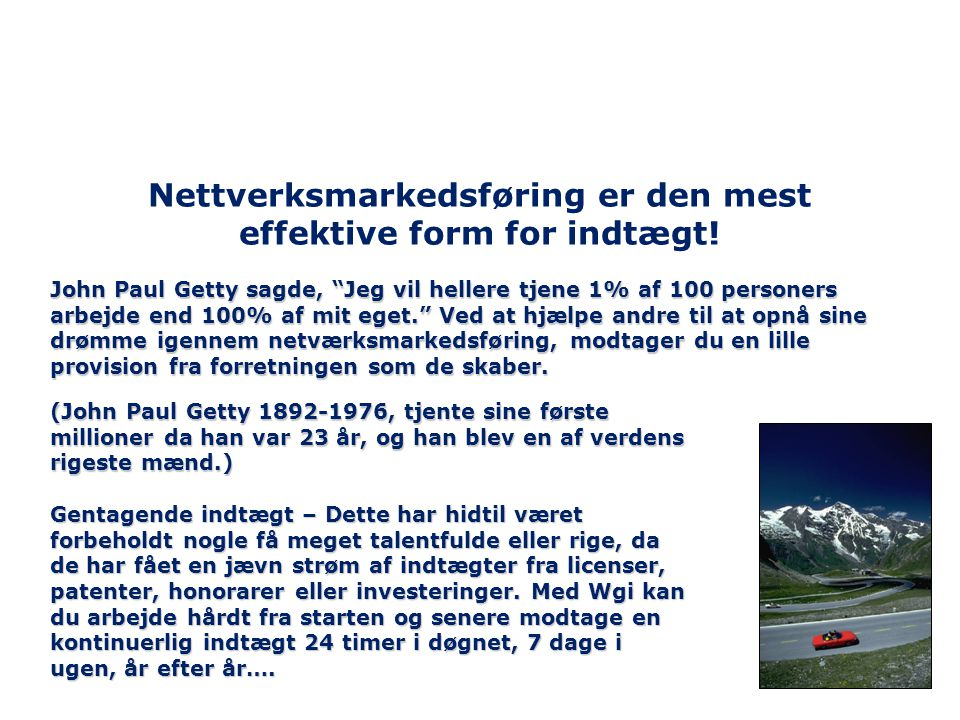 Nettverksmarkedsføring er den mest effektive form for indtægt!