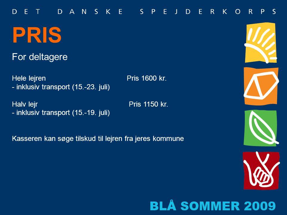 PRIS For deltagere Hele lejren Pris 1600 kr.