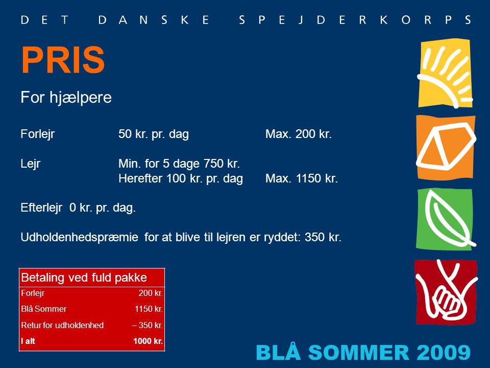 PRIS For hjælpere Forlejr 50 kr. pr. dag Max. 200 kr.