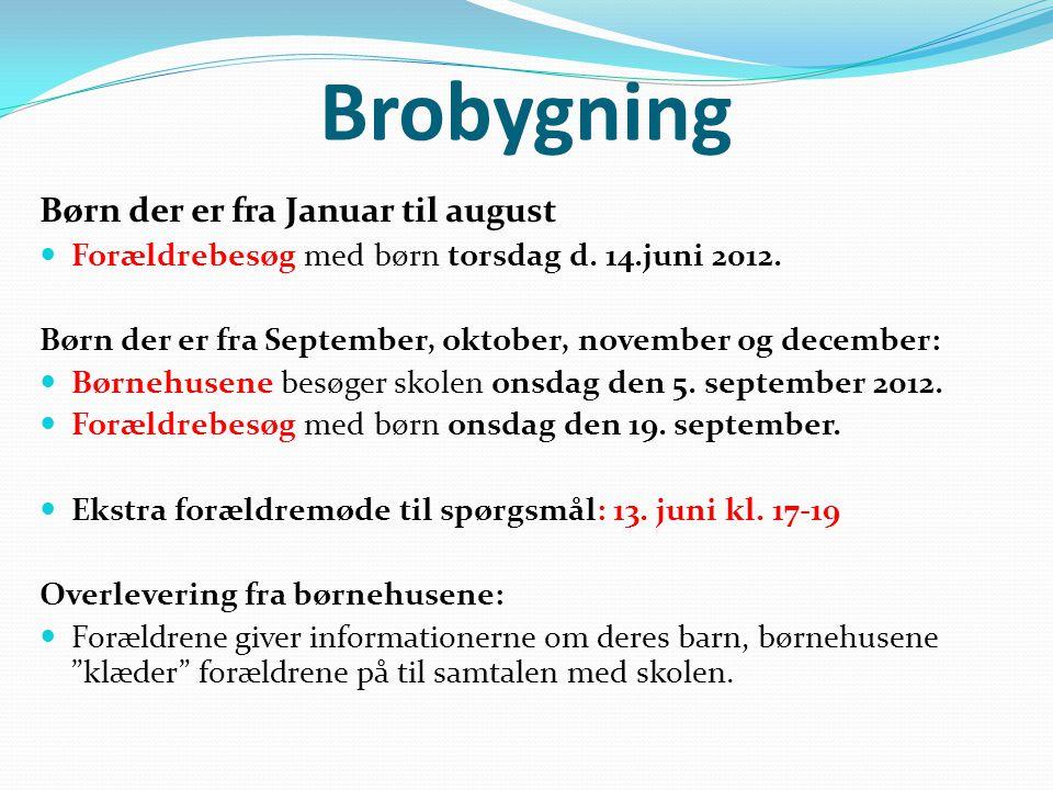 Brobygning Børn der er fra Januar til august