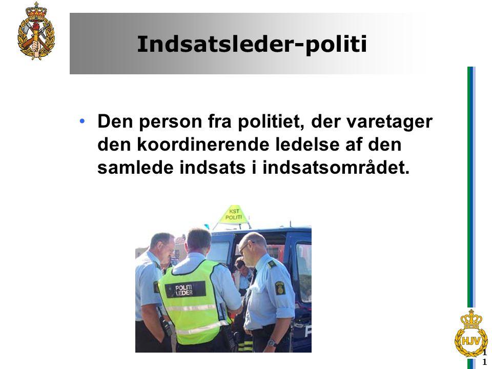 Indsatsleder-politi Den person fra politiet, der varetager den koordinerende ledelse af den samlede indsats i indsatsområdet.