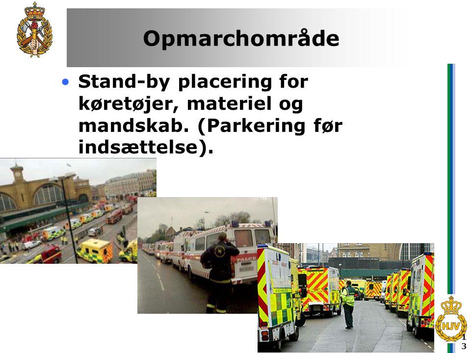 Opmarchområde Stand-by placering for køretøjer, materiel og mandskab. (Parkering før indsættelse).