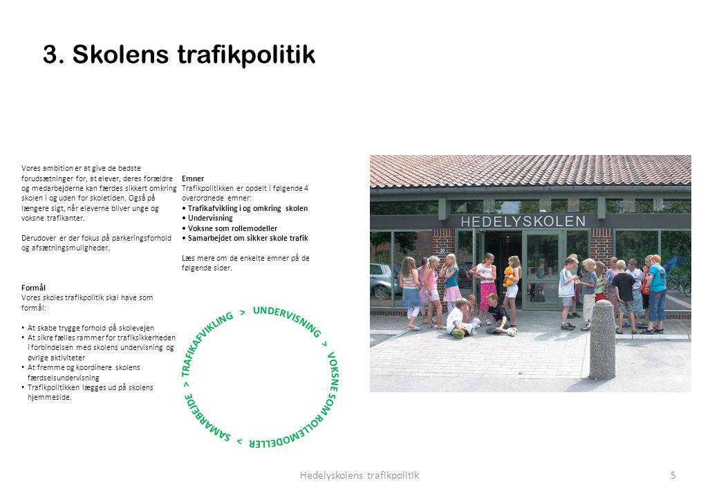 3. Skolens trafikpolitik