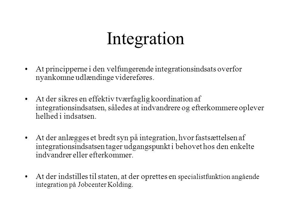 Integration At principperne i den velfungerende integrationsindsats overfor nyankomne udlændinge videreføres.