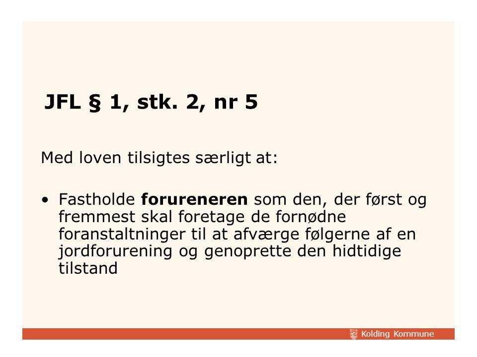 JFL § 1, stk. 2, nr 5 Med loven tilsigtes særligt at: