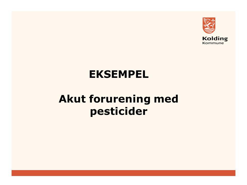 EKSEMPEL Akut forurening med pesticider