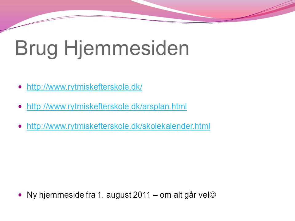 Brug Hjemmesiden http://www.rytmiskefterskole.dk/