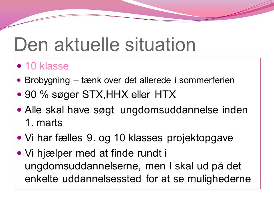 Den aktuelle situation