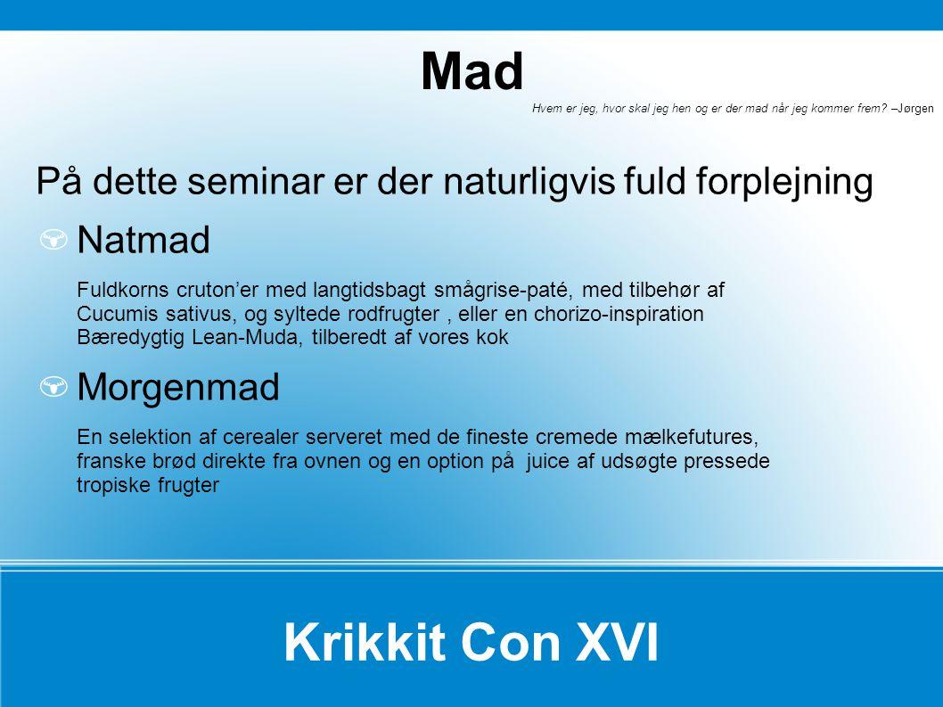Mad Hvem er jeg, hvor skal jeg hen og er der mad når jeg kommer frem –Jørgen. På dette seminar er der naturligvis fuld forplejning.